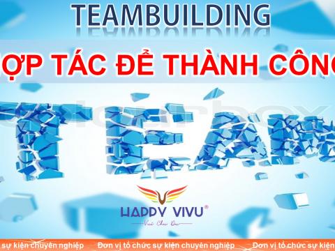 Teambuilding – HỢP TÁC ĐỂ THÀNH CÔNG