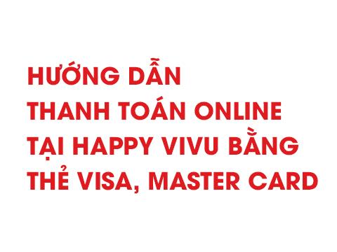 HƯỚNG DẪN THANH TOÁN ONLINE TẠI HAPPY VIVU BẰNG THẺ VISA, MASTER CARD